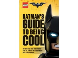 Batman's Guide to Being Cool (THE LEGO® BATMAN MOVIE)