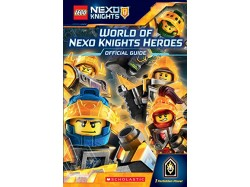 World of NEXO KNIGHTS™ Heroes: Official Guide (LEGO® NEXO KNIGHTS™)